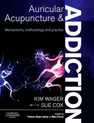 Auricular Acupuncture and Addiction: Mechanisms, Methodology and Practice (Paperback)