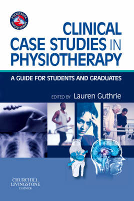 Clinical Case Studies in Physiotherapy: A Guide for Students and Graduates - Physiotherapy Pocketbooks (Paperback)