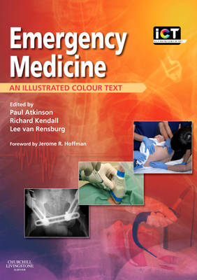 Emergency Medicine: An Illustrated Colour Text - Illustrated Colour Text (Paperback)