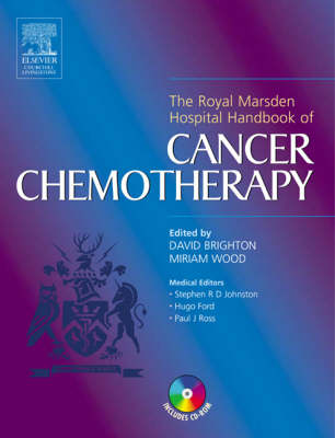 The Royal Marsden Hospital Handbook of Cancer Chemotherapy: A Guide for the Mulitdisciplinary Team (Hardback)