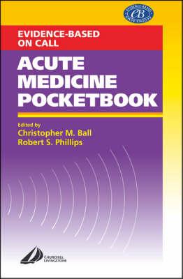 Acute Medicine Pocketbook: Evidence-based on Call (Paperback)