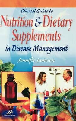 Clinical Guide to Nutrition and Dietary Supplements in Disease Management (Hardback)