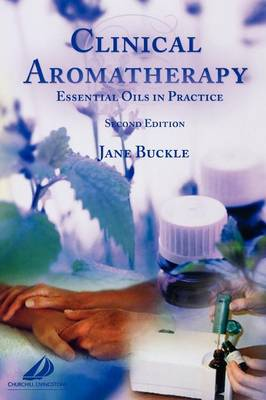 Clinical Aromatherapy: Essential Oils in Practice (Paperback)