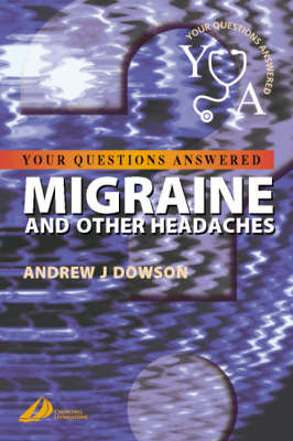 Migraine and Other Headaches: Your Questions Answered - Your Questions Answered (Paperback)