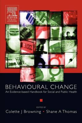 Behavioural Change: An Evidence-Based Handbook for Social and Public Health (Paperback)