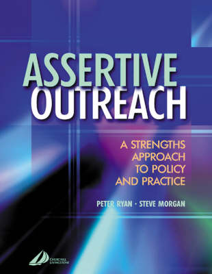 Assertive Outreach: A Strengths Approach to Policy and Practice (Paperback)