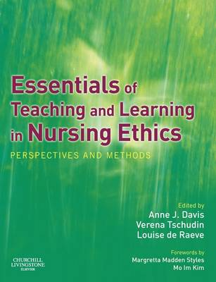 Essentials of Teaching and Learning in Nursing Ethics: Perspectives and Methods (Paperback)