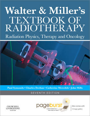 Walter and Miller's Textbook of Radiotherapy: Radiation Physics, Therapy and Oncology (Hardback)