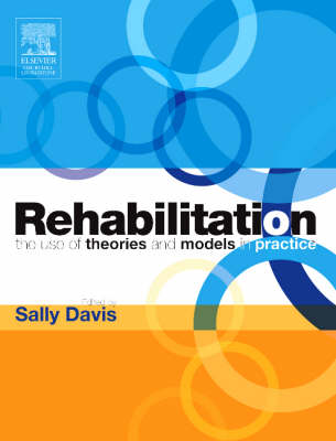 Rehabilitation: The Use of Theories and Models in Practice (Paperback)