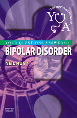 Bipolar Disorder: Your Questions Answered - Your Questions Answered (Paperback)