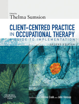 Client-Centered Practice in Occupational Therapy: A Guide to Implementation (Paperback)
