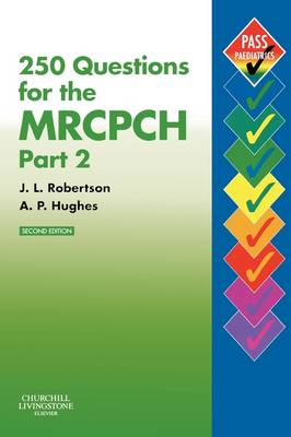 250 Questions for the MRCPCH Part 2 - MRCPCH Study Guides (Paperback)