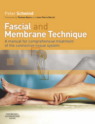 Fascial and Membrane Technique: A manual for comprehensive treatment of the connective tissue system (Paperback)
