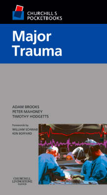 Churchill's Pocketbook of Major Trauma: Resuscitation, Diagnosis and Acute Management - Churchill Pocketbooks (Paperback)