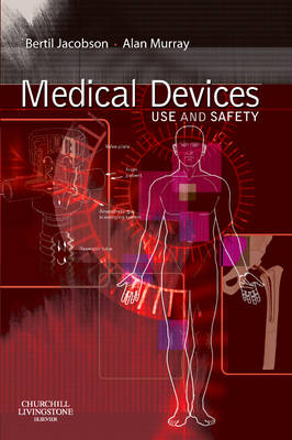 Medical Devices: Use and Safety (Paperback)