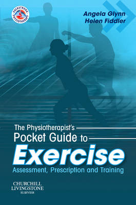The Physiotherapist's Pocket Guide to Exercise: Assessment, Prescription and Training - Physiotherapy Pocketbooks (Paperback)