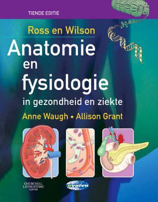 Ross and Wilson Anatomie en Fysiologie in Gezondheid en Ziekte (Paperback)