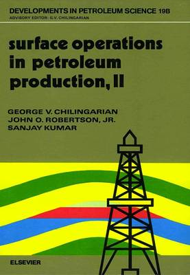 Surface Operations in Petroleum Production: v. 2 - Developments in Petroleum Science (Hardback)