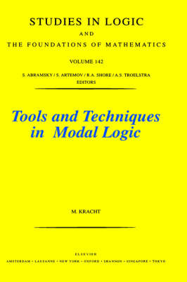 Tools and Techniques in Modal Logic: Volume 142 - Studies in Logic and the Foundations of Mathematics (Hardback)
