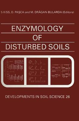 Enzymology of Disturbed Soils: Volume 26 - Developments in Soil Science (Hardback)