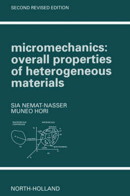 Micromechanics: Overall Properties of Heterogeneous Materials - North-Holland Series in Applied Mathematics & Mechanics (Paperback)