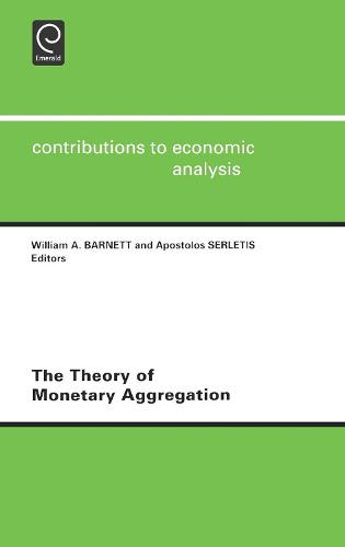 The Theory of Monetary Aggregation - Contributions to Economic Analysis 245 (Hardback)