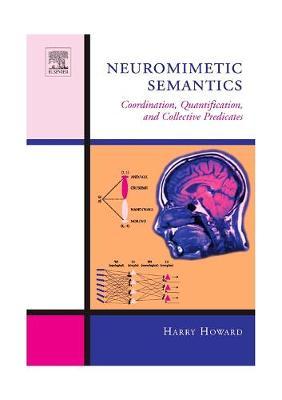 Neuromimetic Semantics: Coordination, quantification, and collective predicates (Hardback)