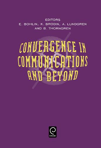 Convergence in Communications and Beyond (Hardback)