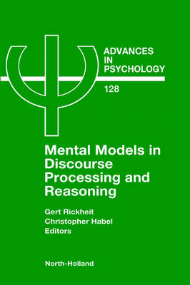 Mental Models in Discourse Processing and Reasoning - Advances in Psychology v.128 (Hardback)