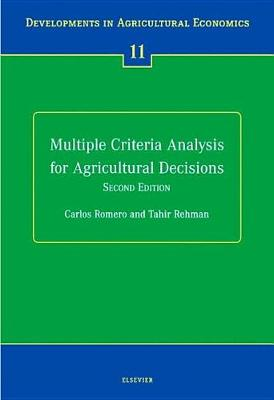 Multiple Criteria Analysis for Agricultural Decisions, Second Edition: Volume 11 - Developments in Agricultural Economics (Hardback)