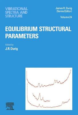Equilibrium Structural Parameters: Volume 24 - Vibrational Spectra and Structure (Hardback)