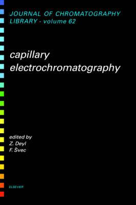Capillary Electrochromatography - Journal of Chromatography Library v. 62 (Hardback)