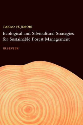 Ecological and Silvicultural Strategies for Sustainable Forest Management (Hardback)