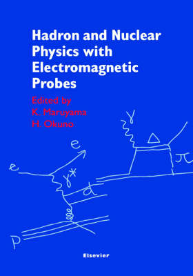 Hadron and Nuclear Physics with Electromagnetic Probes (Hardback)