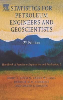 Statistics for Petroleum Engineers and Geoscientists: Volume 2 - Handbook of Petroleum Exploration & Production (Hardback)