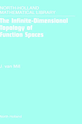 The Infinite-Dimensional Topology of Function Spaces: Volume 64 - North-Holland Mathematical Library (Hardback)