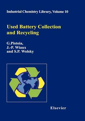 Used Battery Collection and Recycling: Volume 10 - Industrial Chemistry Library (Hardback)