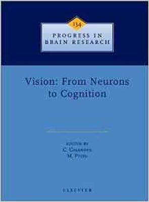Vision: From Neurons to Cognition: Volume 134 - Progress in Brain Research (Hardback)
