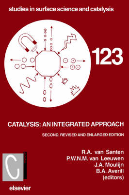 Catalysis: An Integrated Approach - Studies in Surface Science and Catalysis (Paperback)
