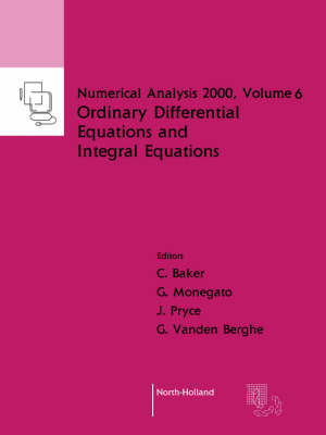 Ordinary Differential Equations and Integral Equations: Volume 6 - Numerical Analysis 2000 (Paperback)