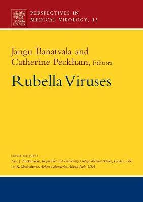 Rubella Viruses: Volume 15 - Perspectives in Medical Virology (Hardback)