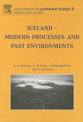 Iceland - Modern Processes and Past Environments: Volume 5 - Developments in Quaternary Science (Hardback)