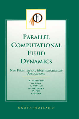 Parallel Computational Fluid Dynamics 2002: New Frontiers and Multi-Disciplinary Applications (Hardback)