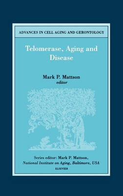 Telomerase, Aging and Disease: Volume 8 - Advances in Cell Aging & Gerontology (Hardback)