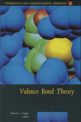 Valence Bond Theory: Volume 10 - Theoretical and Computational Chemistry (Hardback)