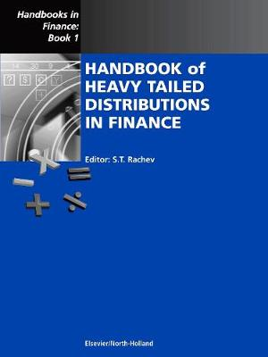 Handbook of Heavy Tailed Distributions in Finance: Volume 1: Handbooks in Finance, Book 1 - Handbooks in Finance (Hardback)