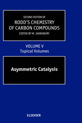 Second Supplements to the 2nd Edition of Rodd's Chemistry of Carbon Compounds: Second Supplements to the 2nd Edition of Rodd's Chemistry of Carbon Compounds Topical Volumes and Cumulative Index: v. 5 Volume 5 - Second Supplements to the 2nd Edition of Rodd's Chemistry of Carbon Compounds (Hardback)
