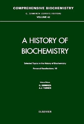 Selected Topics in the History of Biochemistry: Volume 42: Personal Recollections VII - Comprehensive Biochemistry (Hardback)