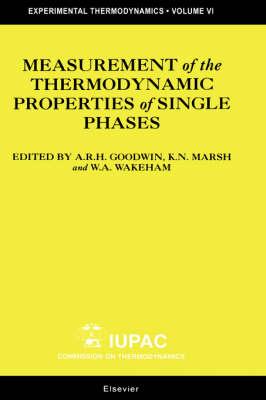 Measurement of the Thermodynamic Properties of Single Phases: Volume VI - Experimental Thermodynamics (Hardback)