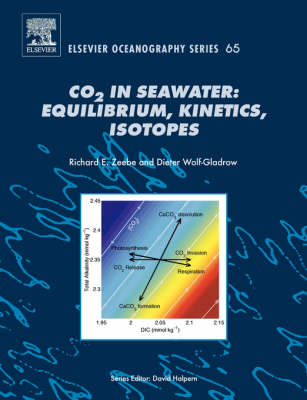 CO2 in Seawater: Equilibrium, Kinetics, Isotopes: Volume 65 - Elsevier Oceanography Series (Paperback)